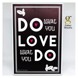 Poster Dinding Frame Do What Do You Love Hitam